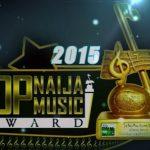 Watch Full Video of 2015 Top Naija Music Award Presentation Ceremony in Lagos